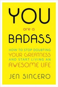 You-Are-A-Badass-by-Jen-Sincero-200x300.