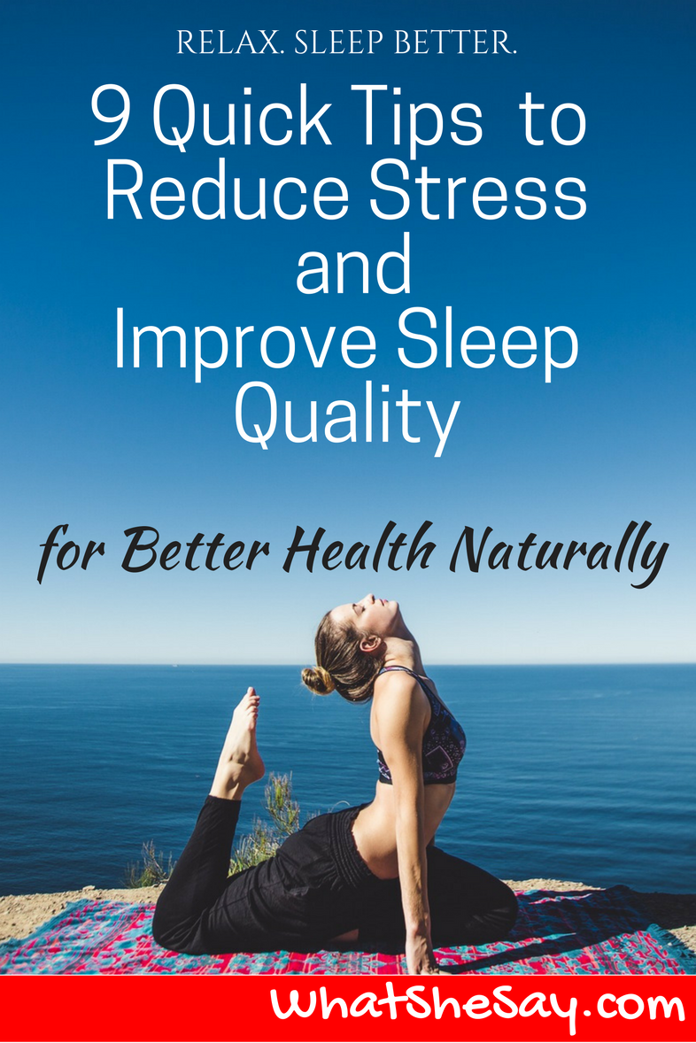 9 Quick Tips to Reduce Stress and Improve Sleep