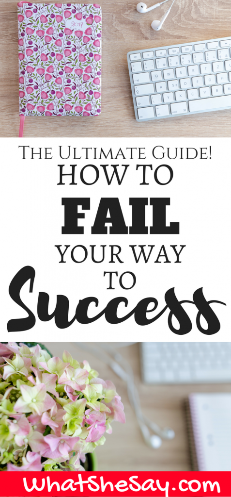 The Ultimate Guide to Fail Your Way To Success for Women
