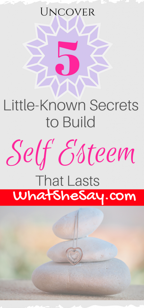 5 Little -Known Secrets To Build Your Self Esteem