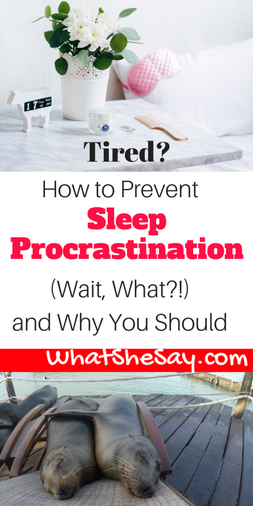 How to Prevent Sleep Procrastination and Why You Should