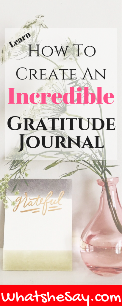 15 Tips For Creating An Incredible Gratitude Journal