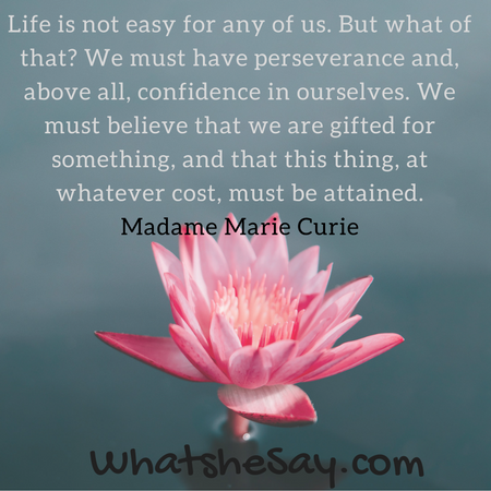 Motivational and Inspirational Quotes - Madam Marie Curie