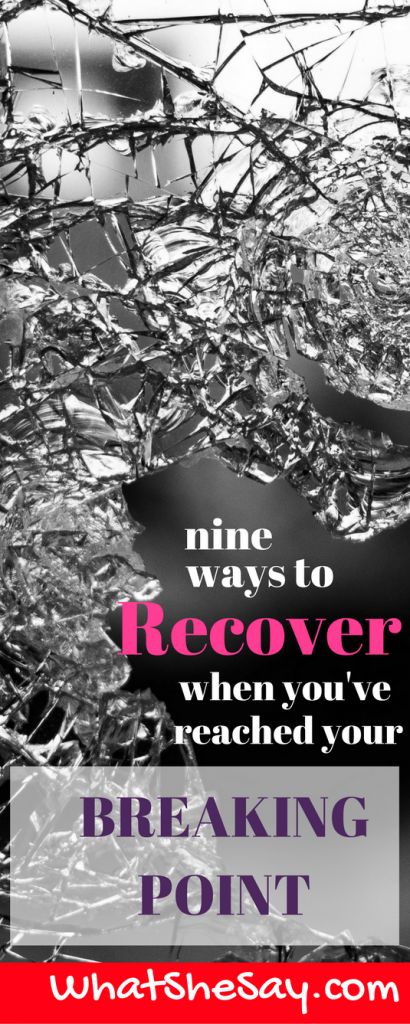 9 Ways To Recover When You've Reached Your Breaking Point
