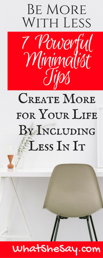 Minimalism: Be More With Less minimalist tips