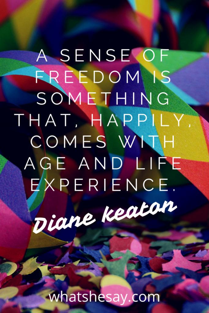 Diane Keaton inspirational quote
