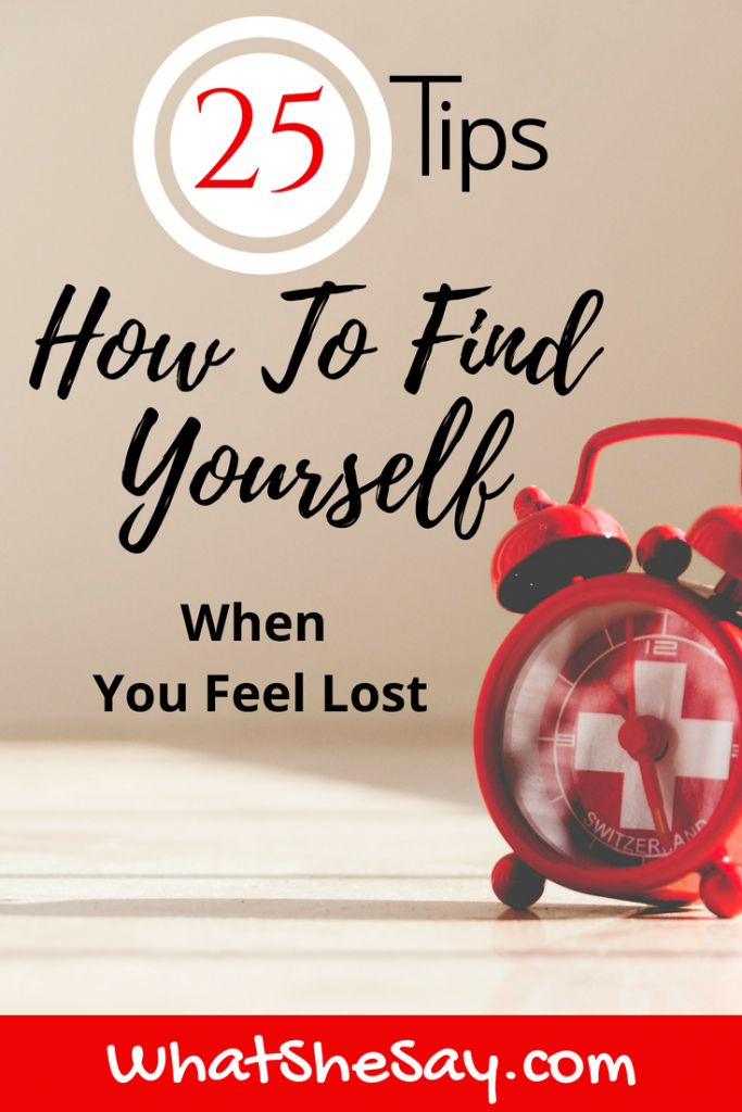 How to find yourself - 25 tips